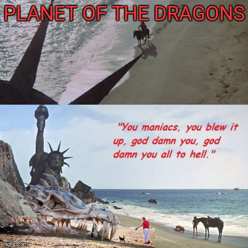 PLANET OF THE DRAGONS | made w/ Imgflip meme maker
