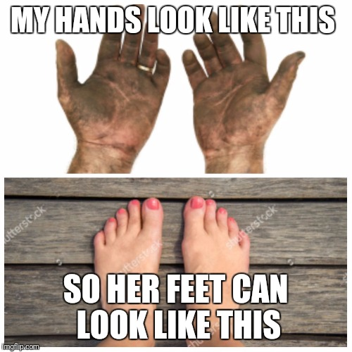 My hands  |  MY HANDS LOOK LIKE THIS; SO HER FEET CAN LOOK LIKE THIS | image tagged in my hands | made w/ Imgflip meme maker