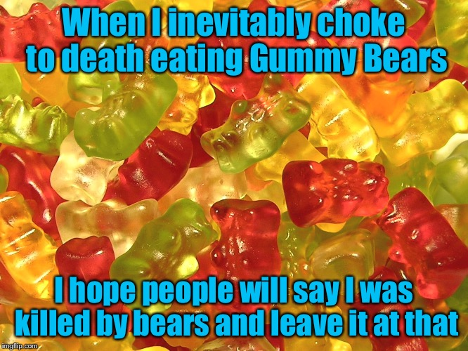 1lukad death by gummy bears imgflip