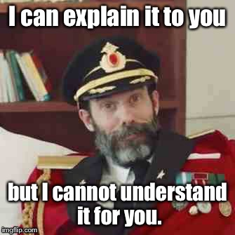 Captain Obvious - obviously | . | image tagged in memes,captain obvious,explain,understand,no duh,funny | made w/ Imgflip meme maker
