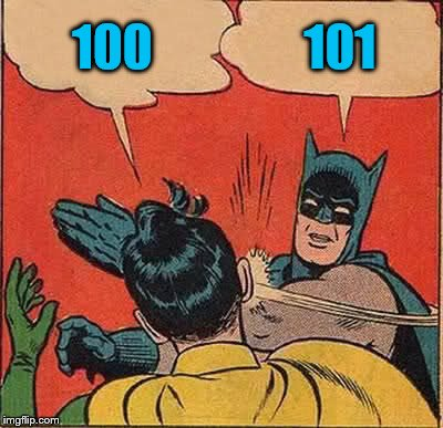 Batman Slapping Robin Meme | 100 101 | image tagged in memes,batman slapping robin | made w/ Imgflip meme maker