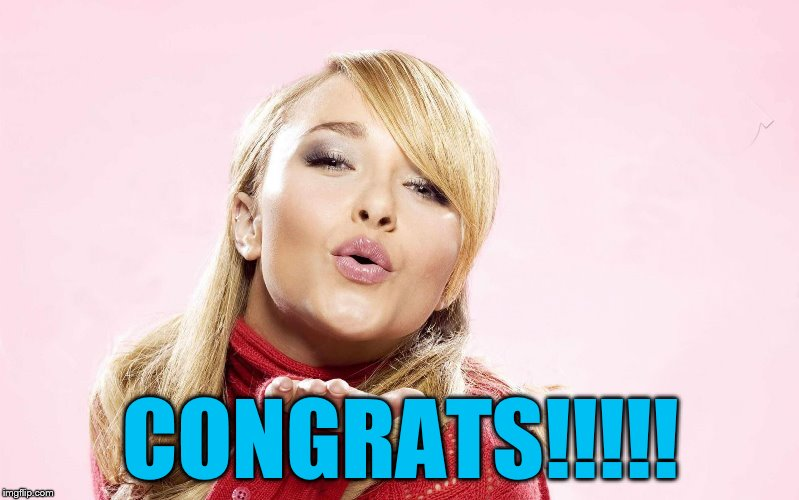 hayden blow kiss | CONGRATS!!!!! | image tagged in hayden blow kiss | made w/ Imgflip meme maker