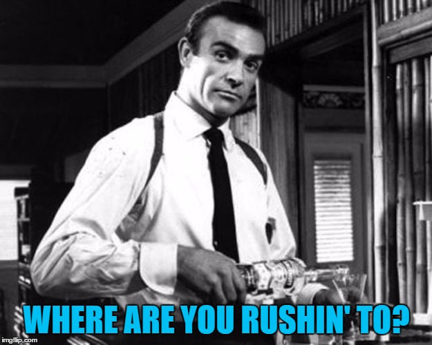 WHERE ARE YOU RUSHIN' TO? | made w/ Imgflip meme maker