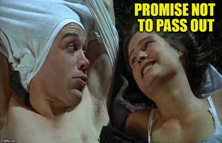 PROMISE NOT TO PASS OUT | made w/ Imgflip meme maker