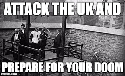 Hangman | ATTACK THE UK AND PREPARE FOR YOUR DOOM | image tagged in hangman | made w/ Imgflip meme maker