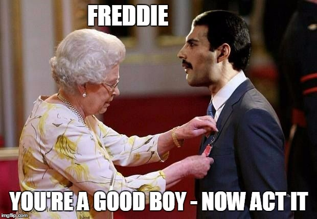FREDDIE YOU'RE A GOOD BOY - NOW ACT IT | made w/ Imgflip meme maker