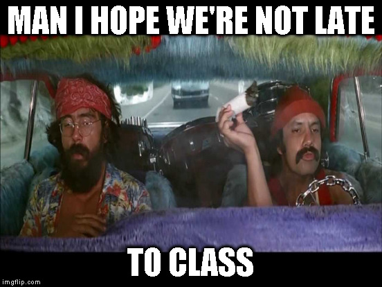 MAN I HOPE WE'RE NOT LATE TO CLASS | made w/ Imgflip meme maker