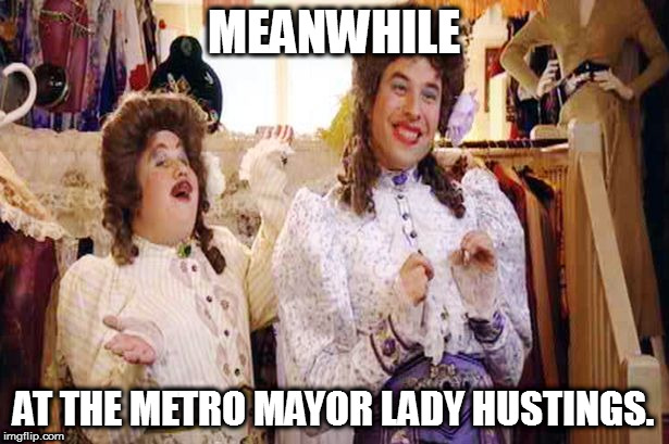 MEANWHILE AT THE METRO MAYOR LADY HUSTINGS. | image tagged in lady | made w/ Imgflip meme maker