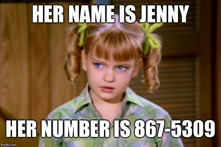 Serious Cindy Brady | HER NAME IS JENNY HER NUMBER IS 867-5309 | image tagged in serious cindy brady | made w/ Imgflip meme maker
