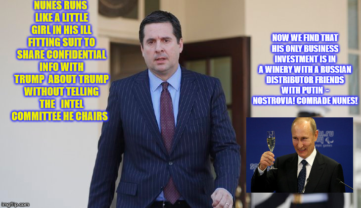 Russian Swill for sale on the Hill | NUNES RUNS LIKE A LITTLE GIRL IN HIS ILL FITTING SUIT TO SHARE CONFIDENTIAL INFO WITH TRUMP  ABOUT TRUMP WITHOUT TELLING THE   INTEL COMMITT | image tagged in nunes,trump,putin cheers | made w/ Imgflip meme maker