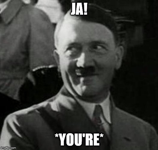 JA! *YOU'RE* | image tagged in hh1 | made w/ Imgflip meme maker