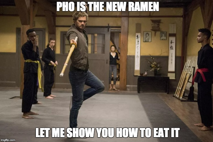 PHO IS THE NEW RAMEN LET ME SHOW YOU HOW TO EAT IT | made w/ Imgflip meme maker