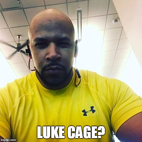 LUKE CAGE? | image tagged in luke cage | made w/ Imgflip meme maker