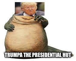 TRUMPA THE PRESIDENTIAL HUT | made w/ Imgflip meme maker