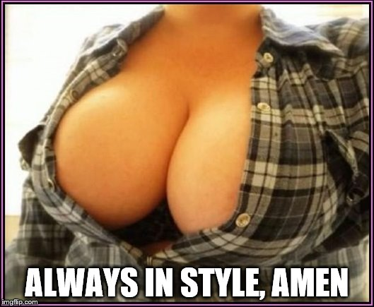 ALWAYS IN STYLE, AMEN | made w/ Imgflip meme maker
