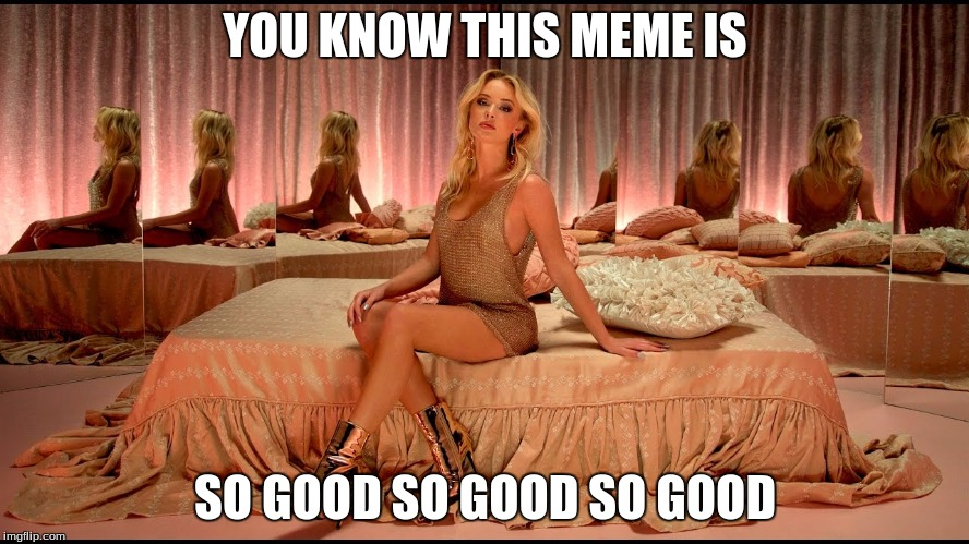 so good yet so bad | YOU KNOW THIS MEME IS SO GOOD SO GOOD SO GOOD | image tagged in memes,so good,zara larsson | made w/ Imgflip meme maker