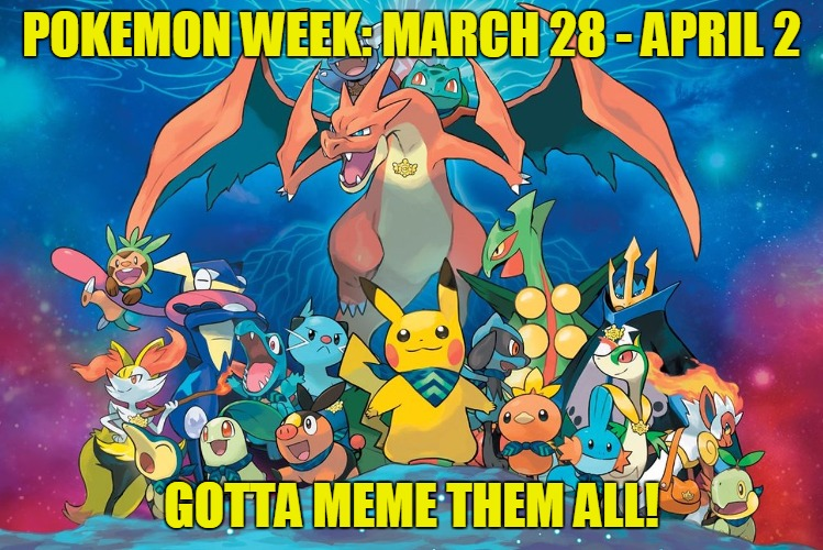 Pokemon Week: A breakingangel224 Event - March 28 - April 2 (Use Eevee if you can) | POKEMON WEEK: MARCH 28 - APRIL 2 GOTTA MEME THEM ALL! | image tagged in theme week,theme week stream,breakingangle224,eevee,pokemon,pokemon week | made w/ Imgflip meme maker