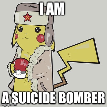 I AM A SUICIDE BOMBER | made w/ Imgflip meme maker