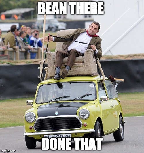 Off to the races | BEAN THERE DONE THAT | image tagged in mr bean,bean,mini cooper,austin,funny meme | made w/ Imgflip meme maker
