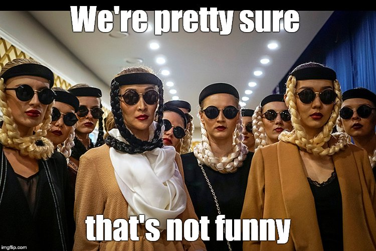 Yes, we're different | We're pretty sure that's not funny | image tagged in yes we're different | made w/ Imgflip meme maker
