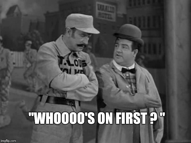 "Abbott and Costello | ""WHOOOO'S ON FIRST ? "" 
