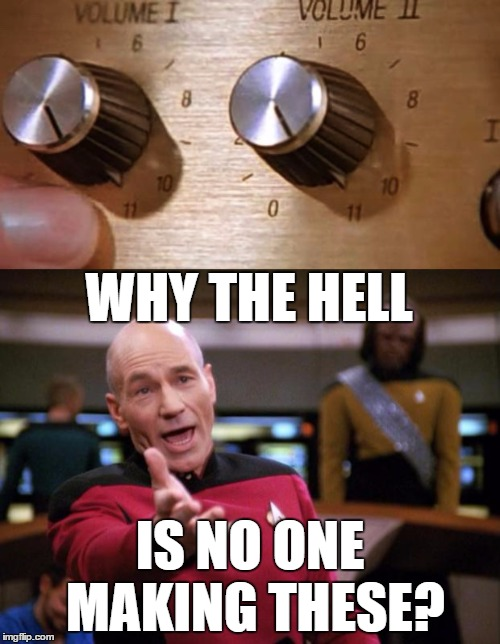 It's only an extra 10% | WHY THE HELL IS NO ONE MAKING THESE? | image tagged in patrick stewart why the hell,spinal tap | made w/ Imgflip meme maker