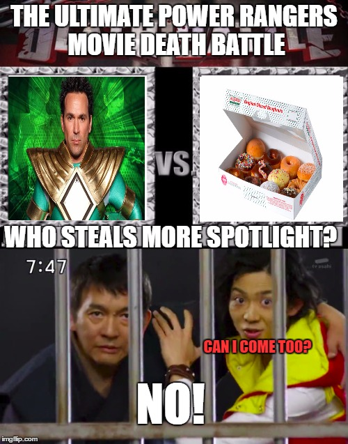 Spotlight stealer fight | THE ULTIMATE POWER RANGERS MOVIE DEATH BATTLE WHO STEALS MORE SPOTLIGHT? CAN I COME TOO? NO! | image tagged in zyuden sentai kyoryuger,power rangers,power rangers movie,jason david frank,krispy kreme | made w/ Imgflip meme maker
