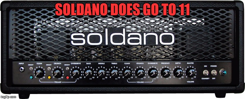 SOLDANO DOES GO TO 11 | made w/ Imgflip meme maker
