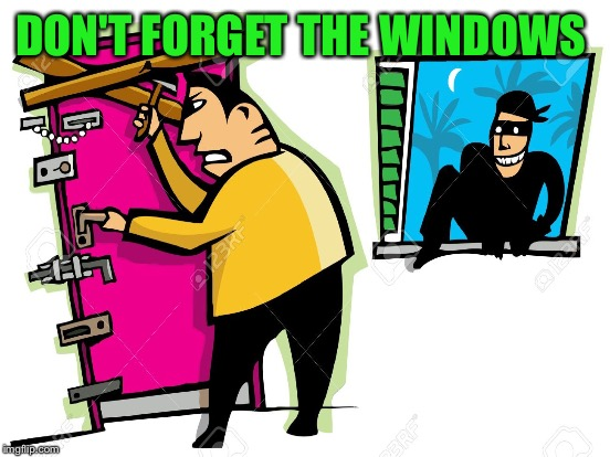 DON'T FORGET THE WINDOWS | made w/ Imgflip meme maker