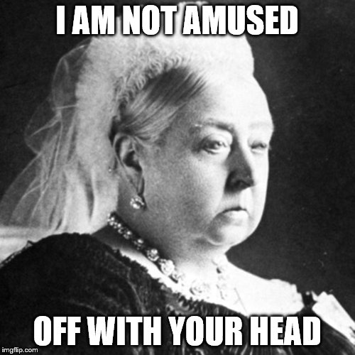 I AM NOT AMUSED OFF WITH YOUR HEAD | made w/ Imgflip meme maker