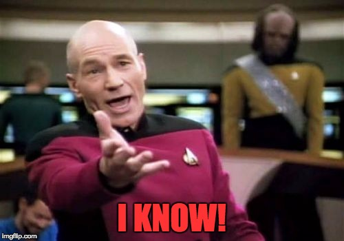 Picard Wtf Meme | I KNOW! | image tagged in memes,picard wtf | made w/ Imgflip meme maker