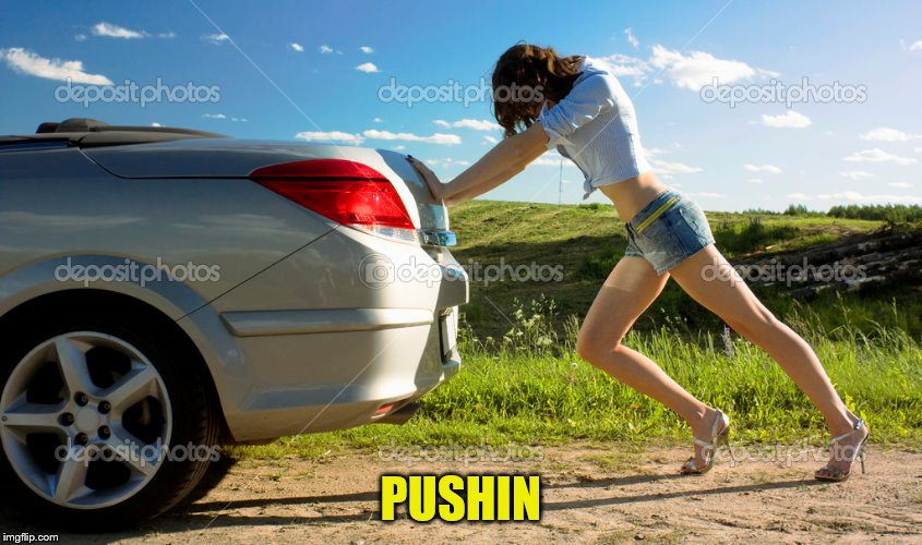PUSHIN | made w/ Imgflip meme maker