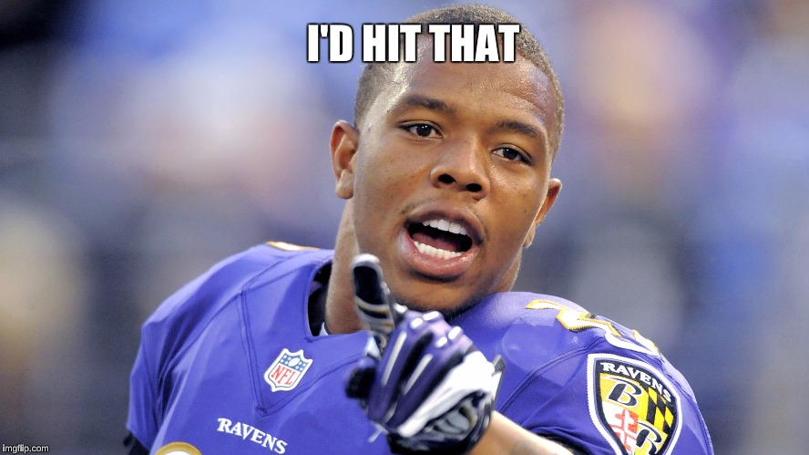 I'D HIT THAT | image tagged in rayrice | made w/ Imgflip meme maker