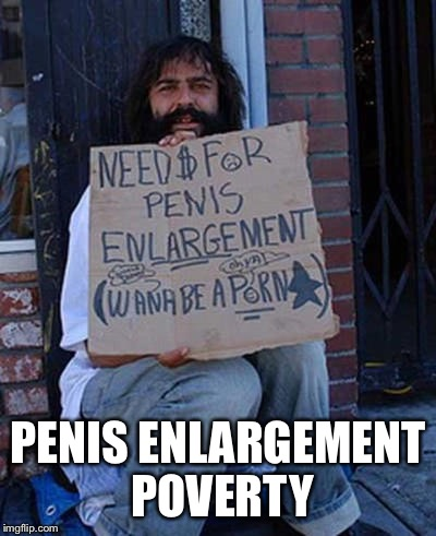 P**IS ENLARGEMENT POVERTY | made w/ Imgflip meme maker