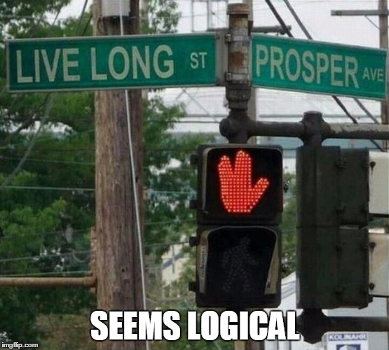 Nerdiest intersection ever. | SEEMS LOGICAL | image tagged in star trek,spock live long and prosper | made w/ Imgflip meme maker