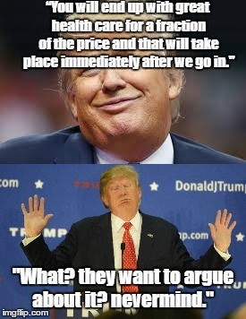 "Trump the Fighter | ""You will end up with great health care for a fraction of the price and that will take place immediately after we go in."" ""What? they want t 