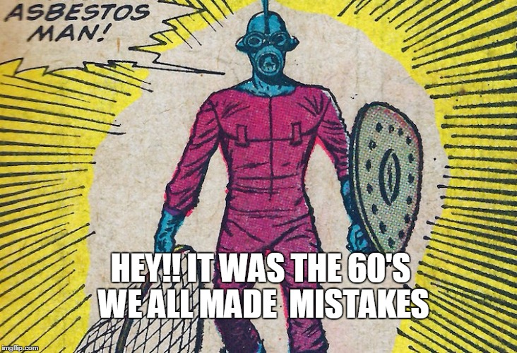 wtf marvel?  | HEY!! IT WAS THE 60'S WE ALL MADE  MISTAKES | image tagged in wtf marvel | made w/ Imgflip meme maker