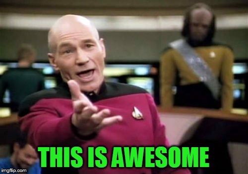 Picard Wtf Meme | THIS IS AWESOME | image tagged in memes,picard wtf | made w/ Imgflip meme maker
