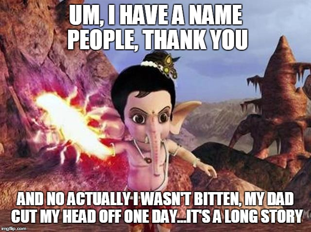 UM, I HAVE A NAME PEOPLE, THANK YOU AND NO ACTUALLY I WASN'T BITTEN, MY DAD CUT MY HEAD OFF ONE DAY...IT'S A LONG STORY | made w/ Imgflip meme maker