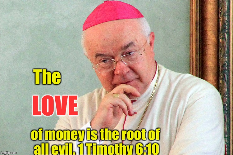 The LOVE of money is the root of all evil. 1 Timothy 6:10 | made w/ Imgflip meme maker
