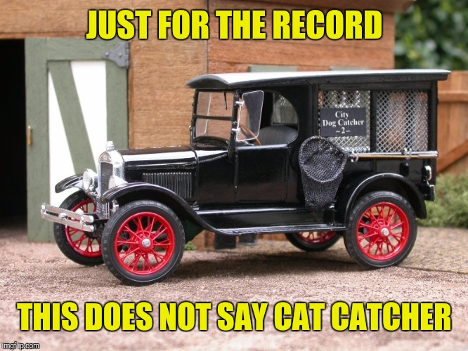 JUST FOR THE RECORD THIS DOES NOT SAY CAT CATCHER | made w/ Imgflip meme maker