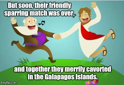 But soon, their friendly sparring match was over, and together they merrily cavorted in the Galapagos Islands. | made w/ Imgflip meme maker