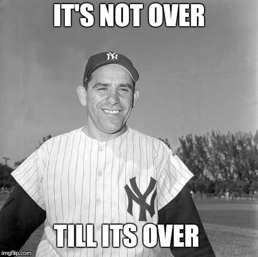 IT'S NOT OVER TILL ITS OVER | made w/ Imgflip meme maker