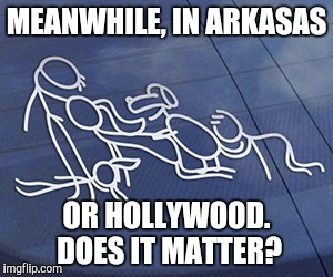 Sticking it to the family with stick family stickers. PT 4 NSFW | MEANWHILE, IN ARKASAS OR HOLLYWOOD. DOES IT MATTER? | image tagged in stick figure family stickers,nsfw,family affair | made w/ Imgflip meme maker
