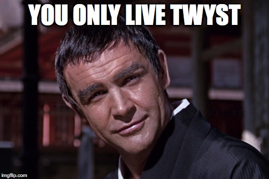 YOU ONLY LIVE TWYST | made w/ Imgflip meme maker