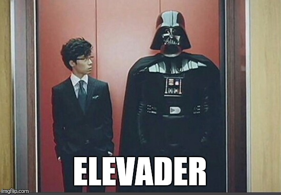 Darth non Sequitur  | ELEVADER | image tagged in darth vader,star wars | made w/ Imgflip meme maker