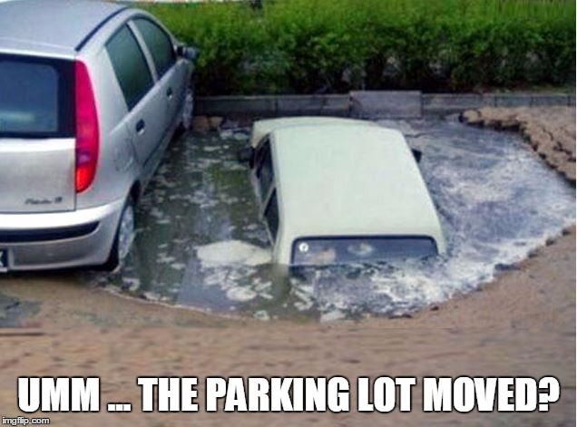 UMM ... THE PARKING LOT MOVED? | made w/ Imgflip meme maker