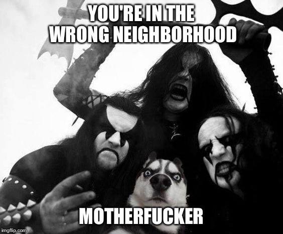 Neighborhood | YOU'RE IN THE WRONG NEIGHBORHOOD MOTHERF**KER | image tagged in memes,wrong neighborhood | made w/ Imgflip meme maker