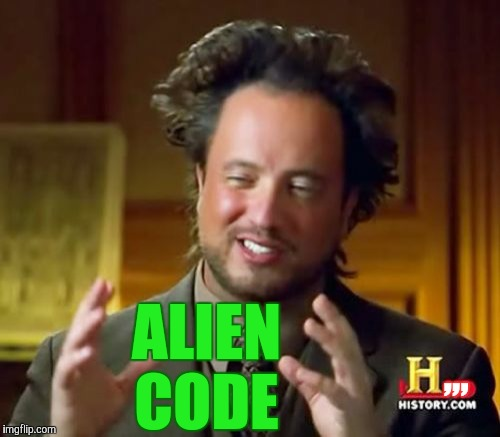 Ancient Aliens Meme | ,,, ALIEN CODE | image tagged in memes,ancient aliens | made w/ Imgflip meme maker