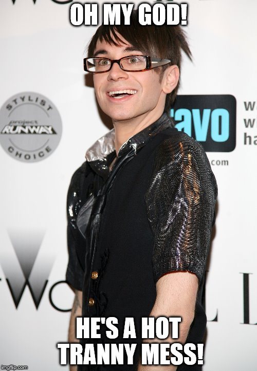 Hot Mess |  OH MY GOD! HE'S A HOT TRANNY MESS! | image tagged in christian siriano,hot mess,project runway | made w/ Imgflip meme maker